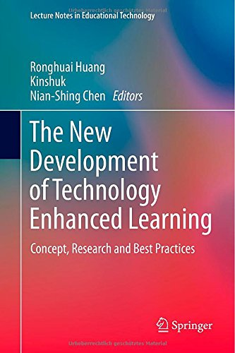 The New Development Of Technology Enhanced Learning: Concept, Research And Best Practices (Lecture Notes In Educational Technology)