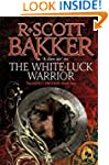 The White-Luck Warrior: Book 2 of the...