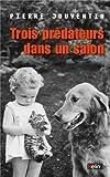 """Afficher """"Trois prédateurs dans un salon"""""""