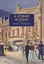 A Scream In Soho: A British Library Crime Classic (british Library Crime Classics Book 1)