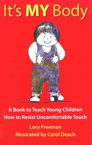 It's MY Body: A Book to Teach Young Children How to Resist Uncomfortable Touch (Children's safety series & abuse prevention)
