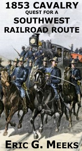 1853 Cavalry Quest for a Southwest Railroad Route