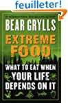 Extreme Food: What to Eat When Your L...