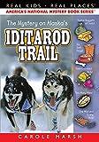 The Mystery on Alaska's Iditarod Trail (Real Kids, Real Places) (Real Kids! Real Places! (Paperback))