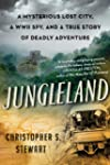 Jungleland: A Mysterious Lost City, a...