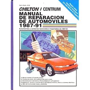 Chilton's Spanish-Language Auto Repair Manual 1987-91 (Chilton's Spanish-Language Manuals) (Spanish Edition) The Chilton Editors