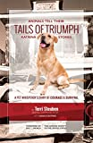 img - for Tails of Triumph: Animals Tell Their Katrina Stories book / textbook / text book
