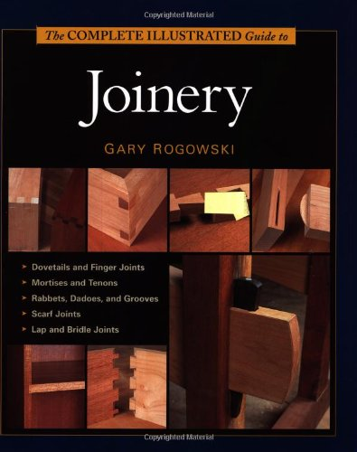 The Complete Illustrated Guide to Joinery - Hard-cover - Taunton Press - RC-T070535 - ISBN: 1561584010 - ISBN-13: 9781561584017