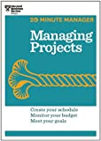 Managing Projects (HBR 20-Minute Manager Series) (20 Minute Manager)