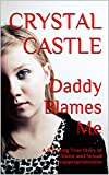 Daddy Blames Me: A Shocking True Story of Abuse and Sexual Inappropriateness