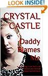 Daddy Blames Me: A Shocking True Stor...
