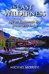 The Last Wilderness: Alaska's Rugged...
