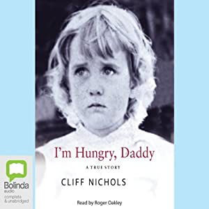 I'm Hungry, Daddy | [Cliff Nichols]