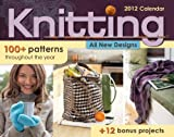 Knitting: 100+ Patterns Throughout the Year: 2012 Day-to-Day Calendar