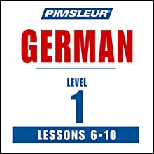 German Level 1 Lessons 6-10: Learn to Speak and Understand German with Pimsleur Language Programs  by  Pimsleur Narrated by  Pimsleur