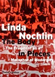 The Body in Pieces: The Fragment As a Metaphor of Modernity (The Walter Neurath Memorial Lectures, Number 26)