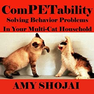 ComPETability: Solving Behavior Problems in Your Multi-Cat Household | [Amy Shojai]