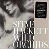 Wild Orchids Special Edition by Hackett, Steve (2008-01-13)