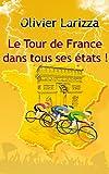 Le Tour de France dans tous ses �tats !