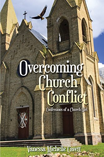 Overcoming Church Conflict: Confessions of a Church Girl [Cavett, Vanessa M] (Tapa Blanda)