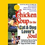 Chicken Soup for the Cat & Dog Lover's Soul | Jack Canfield,Mark Victor Hansen,Marty Becker,Carol Kline