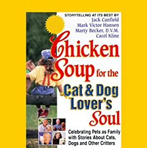 Chicken Soup for the Cat & Dog Lover's Soul | [Jack Canfield, Mark Victor Hansen, Marty Becker, Carol Kline]