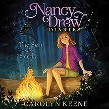 The Sign in the Smoke: Nancy Drew Diaries, Book 12   Livre audio Auteur(s) : Carolyn Keene Narrateur(s) : Jorjeana Marie