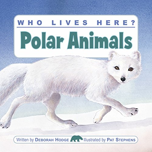Who Lives Here? Polar Animals