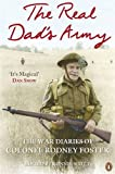 Rodney Foster The Real 'Dad's Army': The War Diaries of Col. Rodney Foster
