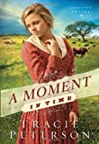 Moment in Time, A HC: Lone Star Brides #2