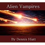 Alien Vampires (2nd in The Knife Series)