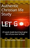 Authentic Christian life Study (Abundant living)