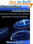 Microservices Architecture: Make the...