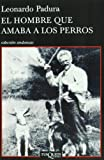 img - for El hombre que amaba a los perros (Spanish Edition) book / textbook / text book