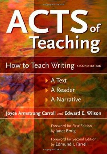 Acts of Teaching: How to Teach Writing: A Text, A Reader,...