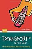 img - for Denksport f r ein Jahr: 140 mathematische R tsel aus dem Alltag (German Edition) book / textbook / text book