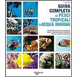 Guida completa ai pesci tropicali d'acqua marina