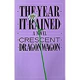 Year It Rained ~ Crescent Dragonwagon