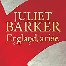 England, Arise: The People, the King, and the Great Revolt of 1381 (       UNABRIDGED) by Juliet Barker Narrated by Carole Boyd