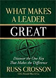 img - for What Makes a Leader Great: Discover the One Key That Makes the Difference book / textbook / text book