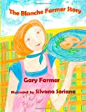 The Blanche Farmer Story (Volume 1)