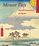 Mount Fuji: Sacred Mountain of Japan Chris Uhlenbeck