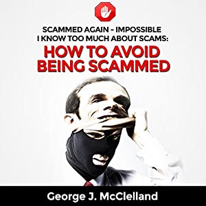 Scammed Again - Impossible - I Know too Much About Scams Audiobook