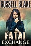 Fatal Exchange (English Edition)