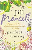img - for Perfect Timing [Paperback] by Joanna Trollope, Alexander Potter Jill Mansell book / textbook / text book