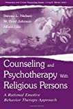 Counseling and Psychotherapy With Religious Persons: A Rational Emotive Behavior Therapy Approach (The Lea Series in Personality and Clinical Psychology) (080583916X) by Nielsen, Stevan L.