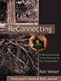 Reconnecting: A Wesleyan Guide for the Renewal of Our Congregation (Participants Guide & Daily Journal)