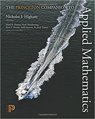 The Princeton Companion to Applied Mathematics written by Nicholas J. Higham