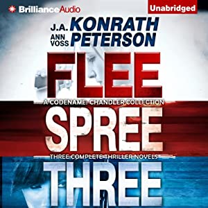 Codename: Chandler Trilogy: Three Complete Novels (Flee, Spree, Three) | [J. A. Konrath, Ann Voss Peterson]