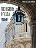 img - for The History of Cuba : Volume II (Illustrated) book / textbook / text book